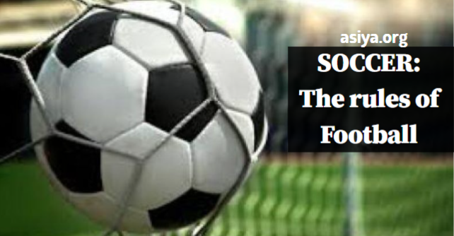 SOCCER: The rules of Football
